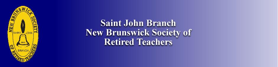 New Brunswick Society of Retired Teachers - Saint John Branch