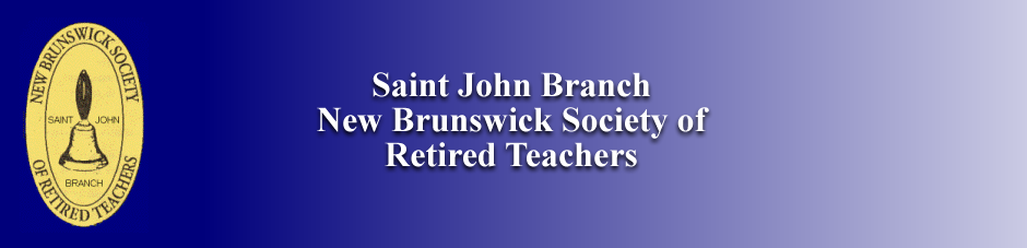 New Brunswick Society of Retired Teachers - Saint John Branch